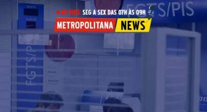 """""""Metropolitana News #4"""": Saque do FGTS de até R$ 500 será liberado em setembro"""